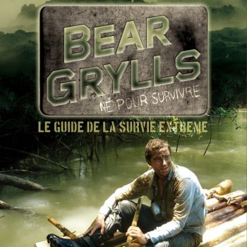 Guide survie Bear Grylls